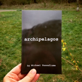 Announcing archipelagos by Michael Passafiume published by Blue Hour Press